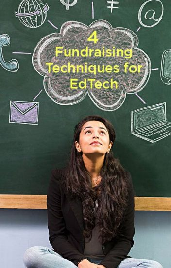 4 Proven Fundraising Techniques for EdTech Startups