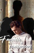 FAMILLE À COMPOSER by UnEcrivainSadique