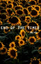 End of the times by sassy_zoe