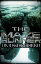 Unremembered || (1) The Maze Runner [GROUP X] by SunFire62