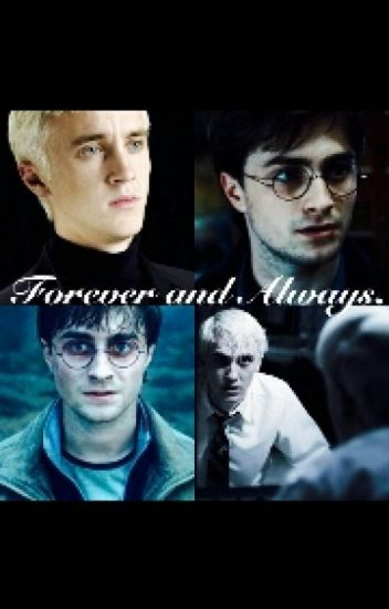 Forever & Always (Drarry)(Boyxboy)(Complete)