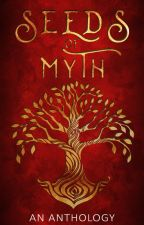 Seeds of Myth (A Wattpad Anthology) by authorhlumelo