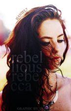 Rebellious Rebecca by Haniel7