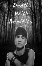 Death with Benefits // Cake by DontKnowWhichWayToGo
