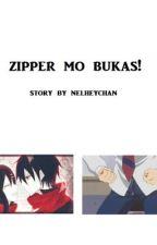 Zipper mo bukas! (Short Story) by forgetmenot28