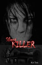 Silent Killer [To be Published] by Akosikitten