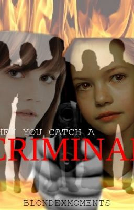 When You Catch A Criminal by Blondexmoments