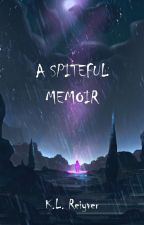 A Spiteful Memoir by Lightrous