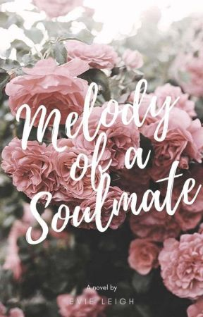 Melody of a soulmate by Evie_Leigh