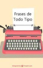 Frases De Todo Tipo by Dayan_Pantoja
