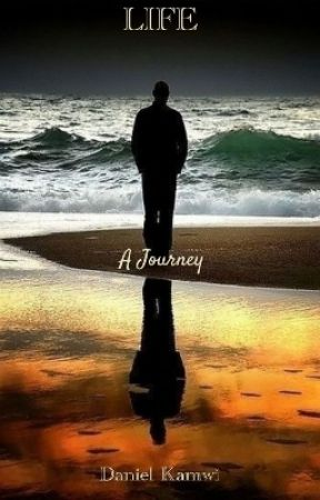 Life: A Journey  by D3kamwi