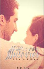Les Apparences Illusoires - TOME 2 : Une Vie Ailleurs. by CynthiaThor