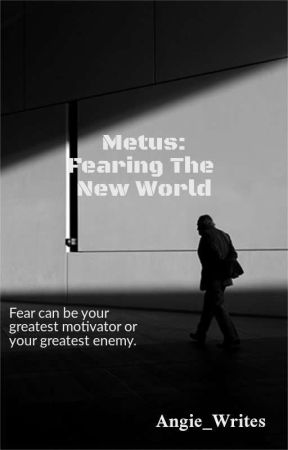 Metus: Fearing The New World by FandomQueen2401