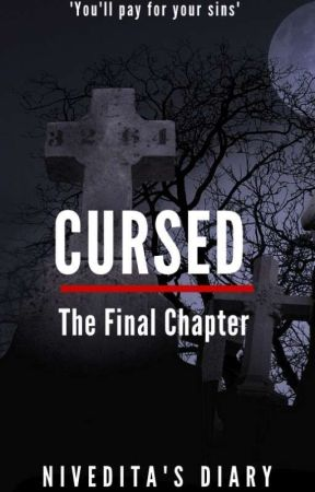 Cursed: The Final Chapter (#2)  by NiveditasDiary