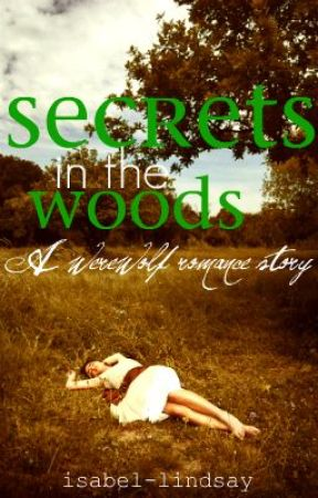 Secrets in the wood (werewolf romance) by isabel-lindsay