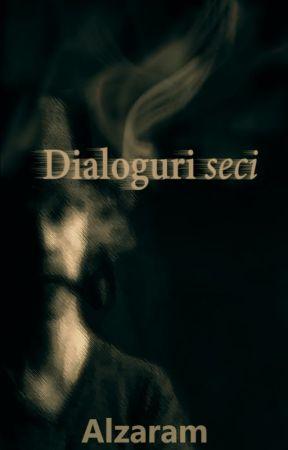 Dialoguri seci by alzaram