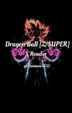 Dragon Ball Z/SUPER X Reader Oneshots. by godzamasu5432