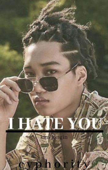 I HATE YOU || kji 《completed》