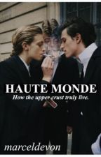 Haute Monde: How the Upper Crust Truly Live.  by marceldevon