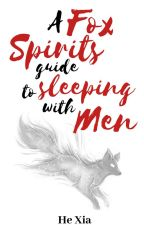 A Fox Spirit's Guide to Sleeping with Men by Ashi-nyan