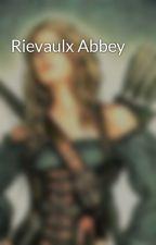 Rievaulx Abbey by LovingLadybugs