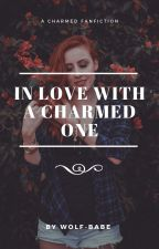In Love With A Charmed One (Rewritten) by wolf-babe