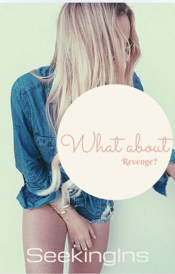 What about revenge?