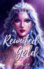 REUNITED: Gold  by KEZIA_cv