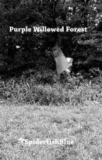 Purple Willowed Forest {Choose Your Own Adventure} by SpiderfishBlue