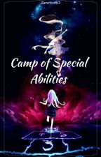 Camp Of Special Abilities(On-going) by Sweetthooth13