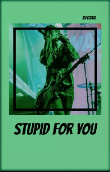 STUPID FOR YOU [AWSTEN KNIGHT]