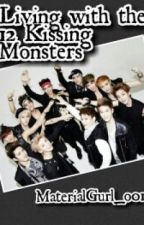 Living with the 12 Kissing Monsters (Exo FanFiction) by materialgurl_o01