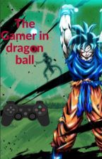 The Gamer in Dragon Ball by DaDemonGod