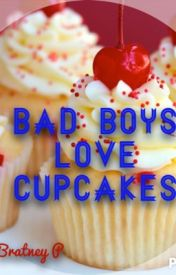 Bad Boys Love Cupcakes by Brittany2368