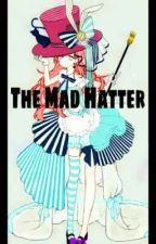 The Mad Hatter (Black Clover Fanfiction) by Ur2chaotic