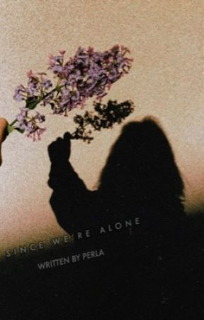 since we're alone  |  JESS MARIANO by honeybqbes