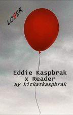 Eddie Kaspbrak x Reader by kitkatkaspbrak
