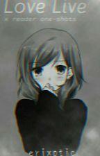 【Roses are red】- ʟᴏᴠᴇ ʟɪᴠᴇ x ʀᴇᴀᴅᴇʀ (ᴏɴᴇ-ꜱʜᴏᴛꜱ) by erixotic