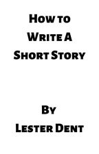 How To Write A Short Story by Lester Dent by SwellOwlStories
