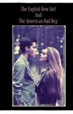 The English New Girl And The American Bad boy(Book 1) by GracieG1