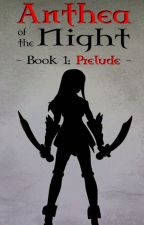 Anthea of the Night - Book 1 - Prelude (web version) by simkin452