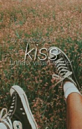kiss // bnha x villain reader (on hold) - y/n information +