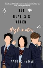 Our Hearts and Other High Notes by NadineHamwi
