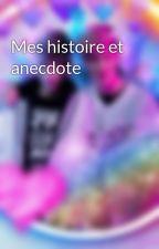 Mes histoire et anecdote by JessyOmga