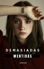 DEMASIADAS MENTIRAS by anegnz