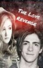 The Love Revenge by R5xFanfics