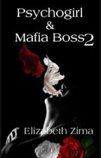 Psychogirl and Mafiaboss 2  by damnPsYcHoGiRl