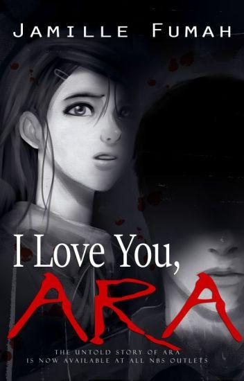 I Love You, ARA (PUBLISHED)