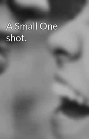 A Small One shot. by Chromosomes