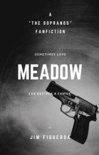 Meadow: A Sopranos Fanfic  by JimFigueroa